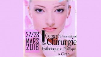 1er Congrès international de chirurgie esthétique et plastique - 22 et 23 Mars 2018 à Oran