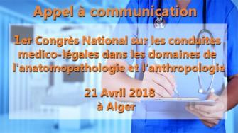 Appel à communication : 1er Congrès National sur les conduites medico-légales dans les domaines de  lanatomopathologie et lanthropologie le 21 Avril 2018 à Alger