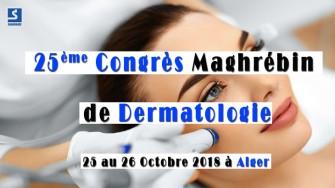 25ème Congrès Maghrébin de Dermatologie - 25 au 26 Octobre 2018 à Alger