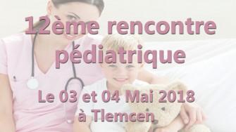 12ème rencontre pédiatrique - 03 et 04 Mai 2018 à Tlemcen