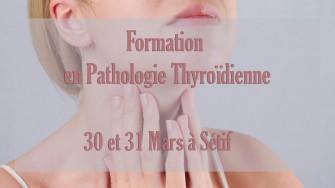 Formation en Pathologie Thyroïdienne, 30 et 31 Mars à Sétif