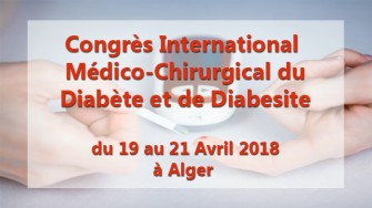 Congrès International Médico-Chirurgical du Diabète et de Diabesite - 19 au 21 Avril 2018 à Alger