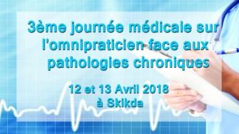 3ème journée médicale sur l'omnipraticien face aux pathologies chroniques - 12 et 13 Avril 2018 à Skikda