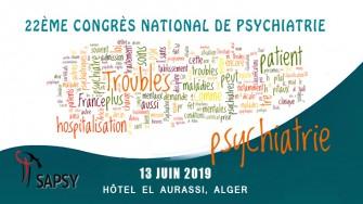 22ème congrès national de psychiatrie - 13 et 14 Juin 2019 à Alger