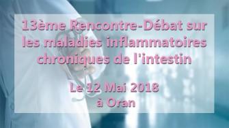 13ème Rencontre-Débat sur les maladies inflammatoires chroniques de l'intestin - 12 Mai 2018 à  Oran