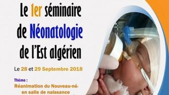 1er SÉMINAIRE DE NÉONATALOGIE DE L'EST ALGÉRIEN -  28 et 29 septembre 2018 à Batna