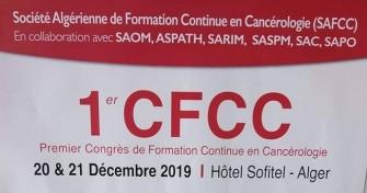Premier Congrès De Formation Continue En Cancérologie-  Les 20 & 21 Décembre 2019- Alger