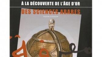 """L'âge d'or des sciences arabes"""