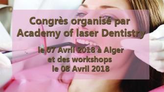 Congrès academy of laser dentistry -  07 Avril 2018 à Alger