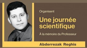 Journée scientifique à la mémoire du Professeur Abderrezak REGHIS