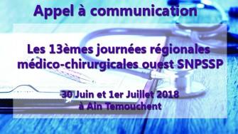 Appel à communication : Les 13èmes journées régionales médico-chirurgicales ouest SNPSSP les 30 Juin et 1er Juillet 2018 à Ain Temouchent