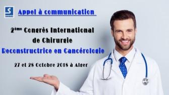 Appel à communication : 2ème Congrès International de Chirurgie Reconstructrice en Cancérologie,  27 et 28 Octobre 2018 à Alger