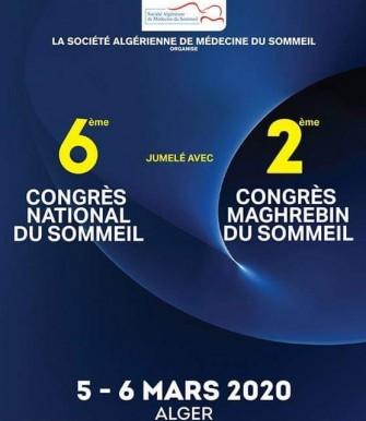 6eme congrès national du sommeil/ 2eme congres maghrébin du sommeil le 05-06 mars 2020, à Alger