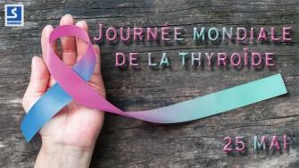 25 Mai : Journée mondiale de la thyroïde