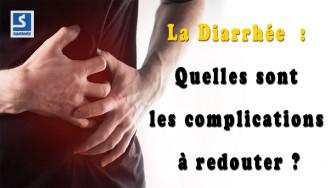 La diarrhée : Quelles sont les complications à redouter ?