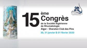 15 ème congrès annuel de la société algérienne de rhumatologie (SAR) -les 30, 31 Janvier et 1 Février 2020 à  lHôtel EL Aurassi Alger.