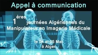 Appel à communication : 1ères journées Algériennes du Manipulateur en Imagerie Médicale le 04 et 05 Mai à Alger