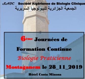 La 6ème Journées de Formation Continue De Biologie Praticienne-Le 28 Novembre 2019-Mostaganem