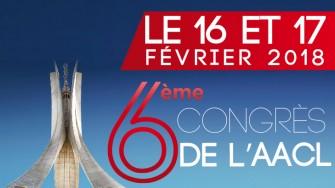 6ème congrès de lAssociation Algérienne des Chirurgiens Libéraux (AACL) -16 et 17 Février 2018 - Alger