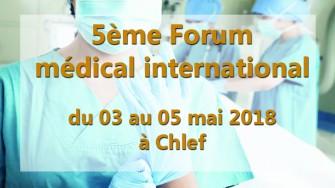5ème Forum médical international - 03 au 05 mai 2018 à Chlef
