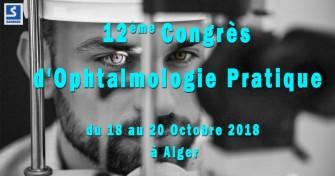 12ème Congrès dOphtalmologie Pratique - 18 au 20 Octobre 2018 à Alger