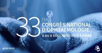 33ème Congrès National d'Ophtalmologie - 6 au 8 Décembre 2018 à Oran